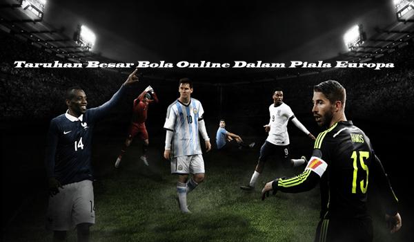 Taruhan Besar Bola Online Dalam Piala Europa